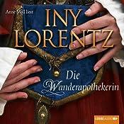 Die Wanderapothekerin (Die Wanderapothekerin 1) | Iny Lorentz