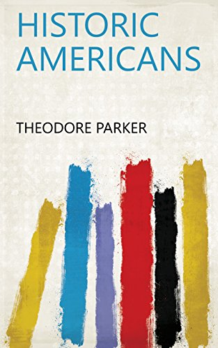 Historic Americans (Theodore Parker)