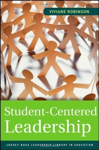 Student-Centered Leadership 1st (first) Edition by Robinson, Viviane published by Jossey-Bass (2011)
