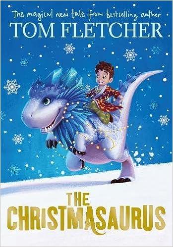 The Christmasaurus: Amazon.es: Tom Fletcher, Shane Devries ...