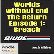 G.I. Joe: Worlds Without End the Return Episode 1: Breach | Josh Hilden
