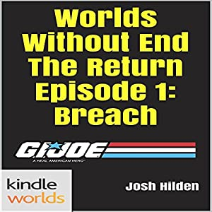 G.I. Joe: Worlds Without End the Return Episode 1: Breach Audiobook