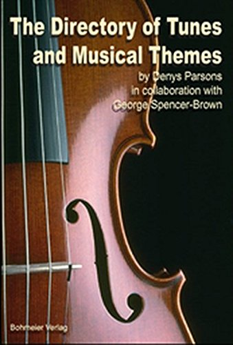 The Directory of Tunes and Musical Themes (Englisch) Taschenbuch – 2002 Denys Parsons George Spencer-Brown Bohmeier Verlag 3890943705
