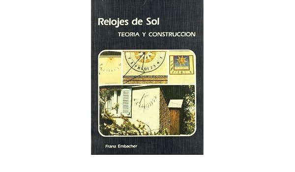 Relojes de sol / Sundials: Teoria Y Construccion (Spanish Edition): F. Embacher: 9788486505103: Amazon.com: Books