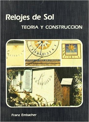 Relojes de sol / Sundials: Teoria Y Construccion (Spanish Edition) (Spanish)