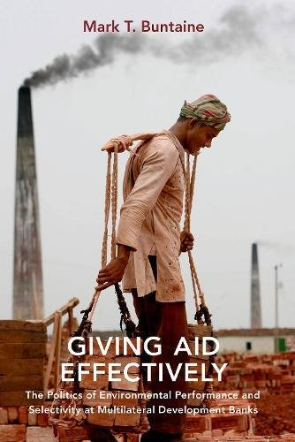 (Giving Aid Effectively: The Politics of Environmental Performance and Selectivity at Multilateral Development Banks)