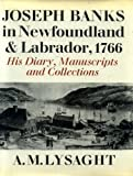 Joseph Banks in Newfoundland and Labrador, 1766, A. M Lysaght, 0520017803