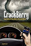 CrackBerry: True Tales of BlackBerry Use and Abuse (Books for Professionals by Professionals)