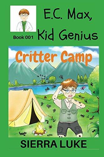 E.C. Max, Kid Genius: Critter Camp (Volume 1)