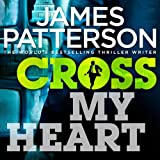By James Patterson - Cross My Heart (Alex Cross Novels) (Unabridged) (10/26/13)