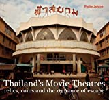 Thailand's Movie Theatres: Relics, Ruins and the Romance of Escape