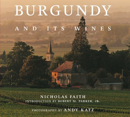 Burgundy and Its Wines ()