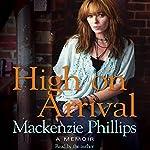 High on Arrival: A Memoir | Mackenzie Phillips