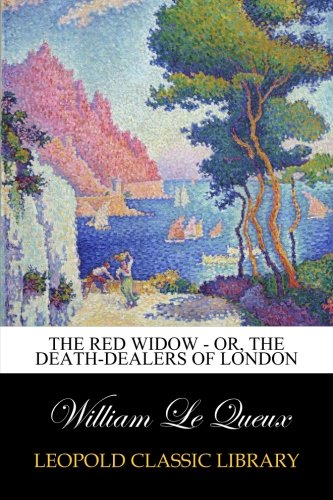 Download The Red Widow - or, The Death-Dealers of London pdf