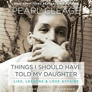 Things I Should Have Told My Daughter Audiobook