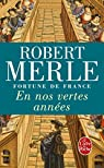 Fortune de France, tome 2 : En nos vertes années par Merle