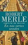Fortune de France, tome 2 : En nos vertes années par Robert Merle