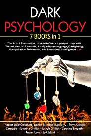 Dark Psychology: 7 in 1: The Art of Persuasion, How to influence people, Hypnosis Techniques, NLP secrets, Ana