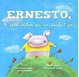 Ernesto, le petit cochon qui ne parlait pas
