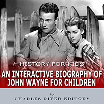 History for Kids: An Interactive Biography of John Wayne for Children
