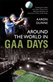 Around the World in GAA Days, Aaron Dunne, 1845963636