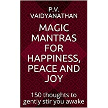Magic Mantras for Happiness, Peace and Joy: 150 thoughts to gently stir you awake