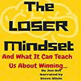 The Loser's Mindset: And What It Can Teach Us About Winning