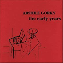 Arshile Gorky: The Early Years