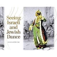 Seeing Israeli and Jewish Dance (Raphael Patai Series