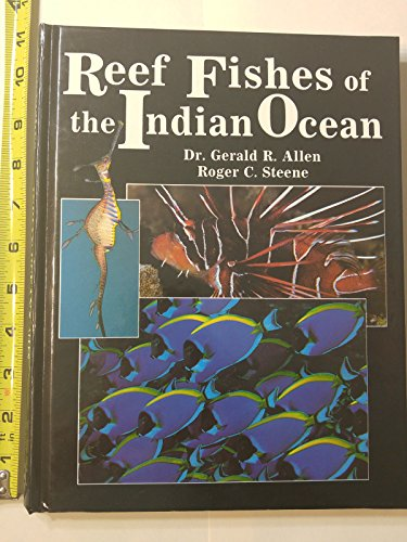 Reef Fishes of the Indian Ocean: A Pictorial Guide to the Common Reef Fishes of the Indian Ocean (PACIFIC MARINE FISHES)
