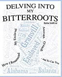 Delving into My Bitterroots: How I Resurrected My