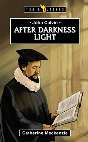 John Calvin: After Darkness Light (Trail Blazers)