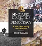 Dinosaurs, Diamonds and Democracy: A...
