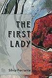The First Lady, Silvia Ferrante, 1480803332
