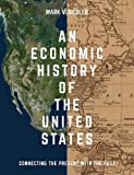 img - for An Economic History of the United States: Connecting the Present with the Past book / textbook / text book