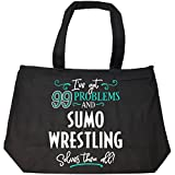 99 Problems Sumo Wrestling Solves Them All Gift - Tote Bag With Zip