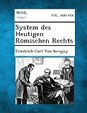 System des Heutigen Romischen Rechts, Friedrich Carl Von Savigny, 1289359040