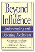 Beyond the Influence: Understanding and Defeating Alcoholism