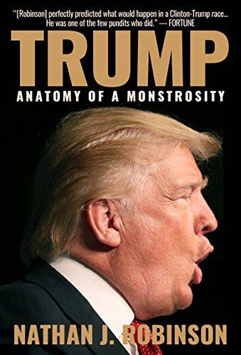 Trump: Anatomy of a Monstrosity -