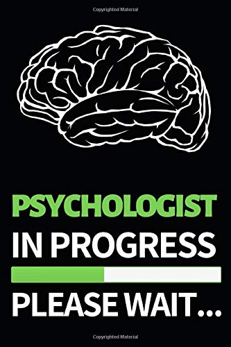 """Psychologist In Progress Please Wait: Funny Psychologist Notebook/Journal (6"""" X 9"""") Gift For Christmas Or Birthday"""