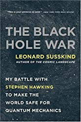 [(The Black Hole War: My Battle with Stephen Hawking to Make the World Safe for Quantum Mechanics)] [ By (author) Leonard Susskind ] [September, 2009]