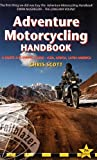 Adventure Motorcycling Handbook: A Route & Planning Guide, Asia, Africa and Latin America (Trailblazer Guides)