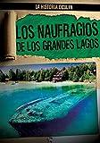 Los Naufragios de Los Grandes Lagos (Great Lakes Shipwrecks) (Historia Oculta (Hidden History)) (Spanish Edition)