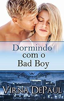 Dormindo com o Bad Boy (Dormindo com os Solteirões Livro 2) por [DePaul, Virna]