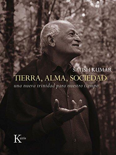 Descargar Libro Tierra, Alma, Sociedad. Una Nueva Trinidad Para Nuestro Tiempo Satish Kumar