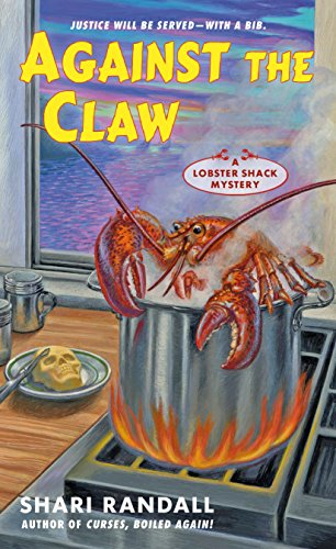 Against the Claw: A Lobster Shack Mystery by [Randall, Shari]