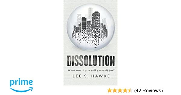 Amazon com: Dissolution: A Dystopian Novella (9781925299038): Lee S