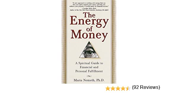The Energy of Money: A Spiritual Guide to Financial and Personal ...