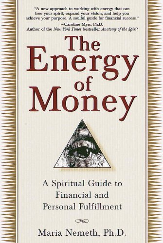 The Energy of Money: A Spiritual Guide to Financial and Personal Fulfillment cover