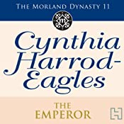 The Emperor: Morland Dynasty, Book 11 | Cynthia Harrod-Eagles
